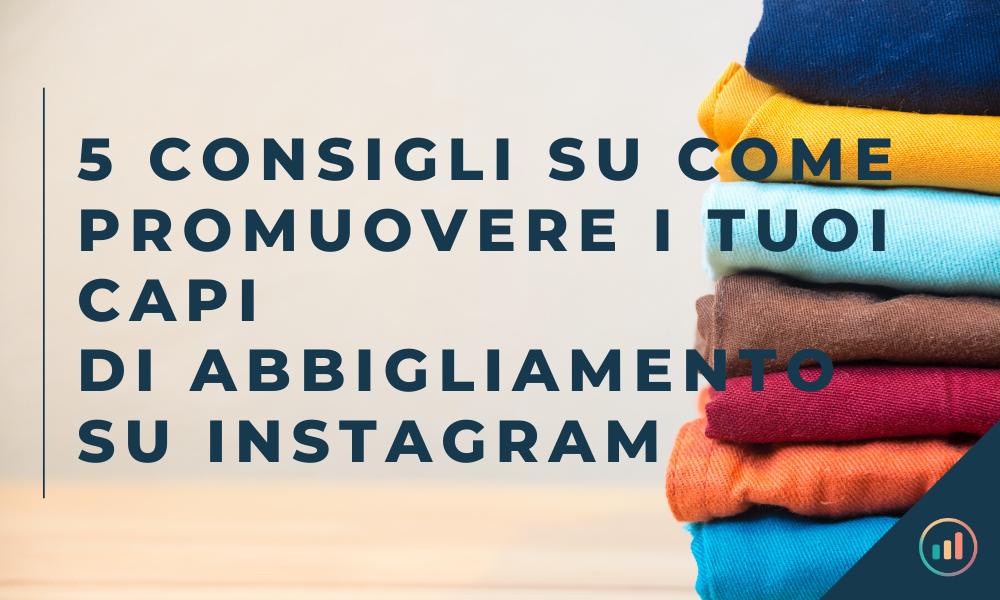 Come promuovere i tuoi capi di abbigliamento su Instagram