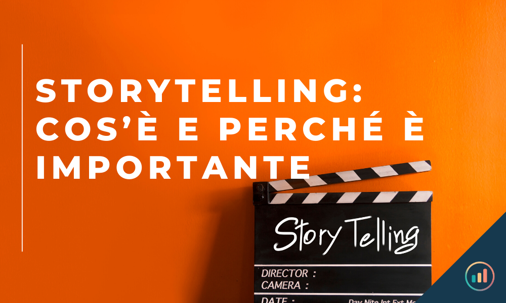 STORYTELLING_ COS'È E PERCHÉ È IMPORTANTE