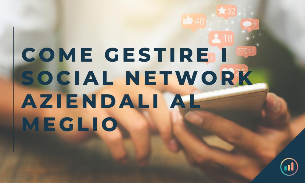 COME GESTIRE I SOCIAL NETWORK AZIENDALI AL MEGLIO