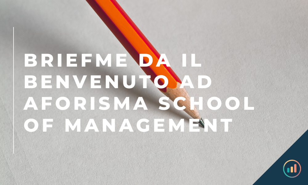 BriefMe da il Benvenuto ad Aforisma School of Management