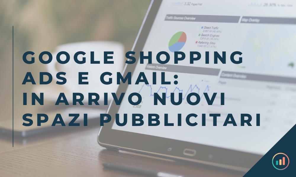 Google Shopping Ads e Gmail: in arrivo nuovi spazi pubblicitari