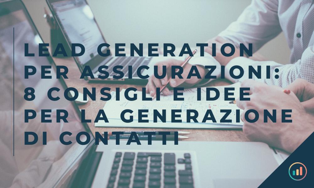 Lead generation per assicurazioni: 8 consigli e idee per la generazione di contatti