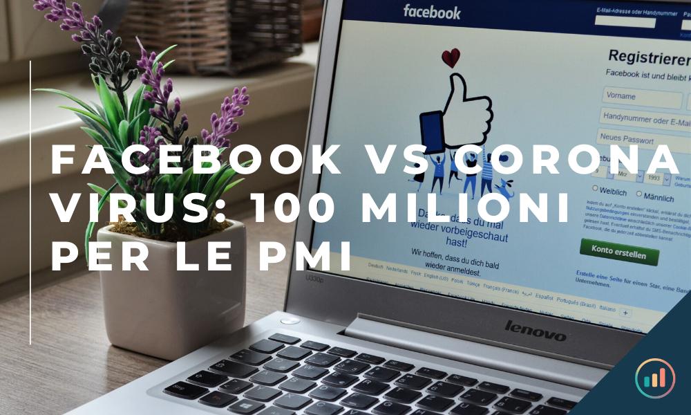 Facebook vs Corona virus_ 100 milioni per le PMI