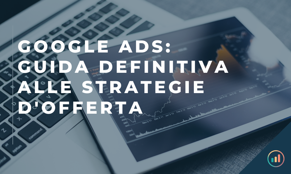 Google Ads Strategia d'offerta
