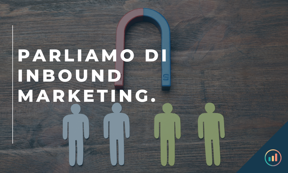 Parliamo di Inbound Marketing