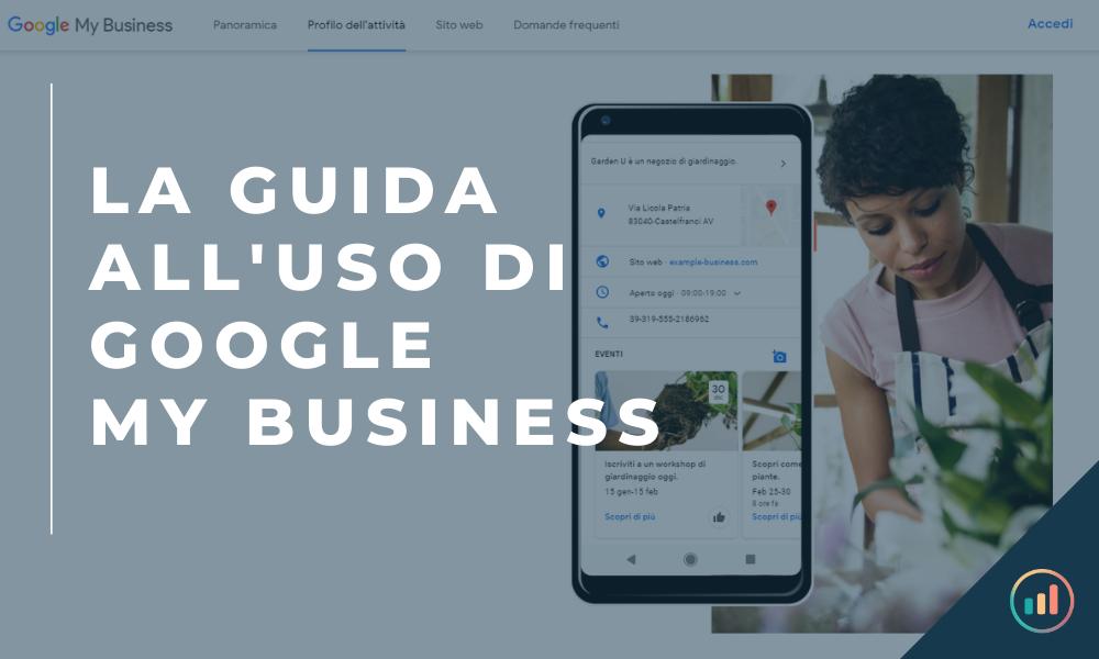 La guida completa all'uso di Google My Business (GMB)
