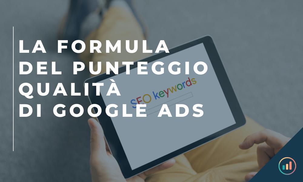 La formula del punteggio qualità di Google Ads