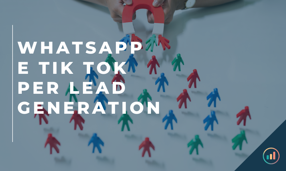 Whatsapp e TikTok per Lead Generation